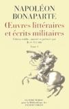 Louis-Napoléon Bonaparte - Napoléon Bonaparte - Oeuvres litteraires et écrits militaires.