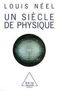 Louis Néel - Un siècle de physique.