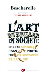 Louis-Nicolas Bescherelle - L'art de briller en societé et de se conduire dans toutes les circonstances de la vie.
