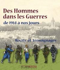Louis Niez et Robert Constant - Des Hommes dans les guerres de 1914 à nos jours - Récits et témoignages.