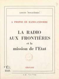 Louis Noguères - À propos de Radio-Andorre, la radio aux frontières et la mission de l'État.