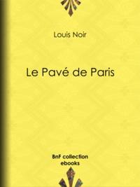 Louis Noir - Le Pavé de Paris.