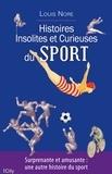 Louis Nore - Histoires insolites et curieuses du sport.