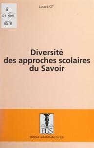Louis Not et Marc Bru - Diversité des approches scolaires du savoir.