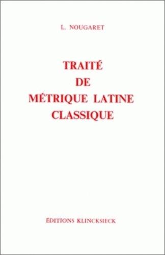 Louis Nougaret - Traité de métrique latine classique.