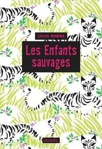 Louis Nowra - Les Enfants sauvages.