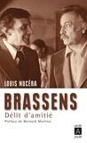 Louis Nucéra - Brassens : délit d'amitié.