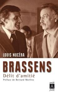 Louis Nucéra et Louis Nucéra - Brassens : délit d'amitié.