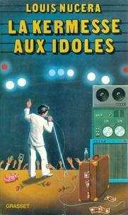 Louis Nucéra - La kermesse aux idoles.