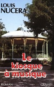 Louis Nucéra - Le kiosque à musique.