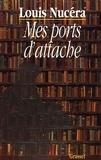 Louis Nucéra - Mes ports d'attache.