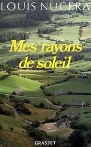 Louis Nucéra - Mes rayons de soleil.