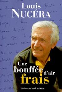Louis Nucéra - Une bouffée d'air frais.