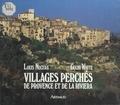 Louis Nucéra et Cuchi White - Villages perchés de Provence et de la Riviera.