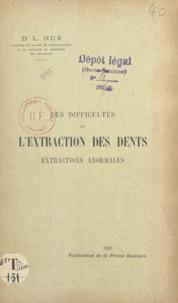 Louis Nux - Des difficultés de l'extraction des dents - Extractions anormales.