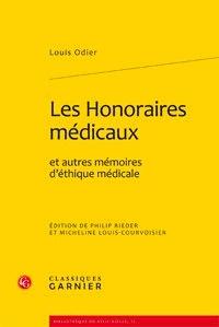 Louis Odier - Les honoraires médicaux et autres mémoires d'éthique médicale.