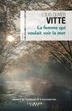 Louis-Olivier Vitté - La femme qui voulait voir la mer.