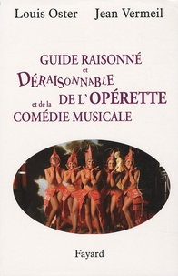 Louis Oster et Jean Vermeil - Guide raisonné et déraisonnable de l'opérette et de la comédie musicale.