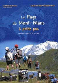 Louis Ours et Jean-Claude Ours - Le Pays du Mont-Blanc à petits pas.