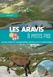Louis Ours - Les Aravis à petits pas - 40 balades et randonées entre lacs et montagne.
