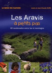 Louis Ours - Les Aravis à petits pas - 40 balades entre le lac d'Annecy et les Aravis.