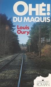 Louis Oury - Les années noires (3). Ohé ! du maquis.