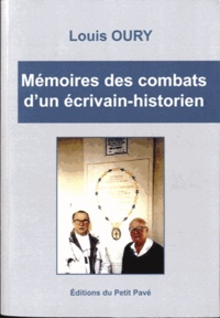 Louis Oury - Mémoires des combats d'un écrivain-historien.