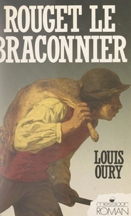 Louis Oury - Rouget le braconnier.