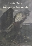 Louis Oury - Rouget le braconnier.