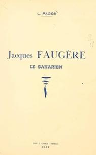 Louis Pagès - Jacques Faugère, le Saharien.