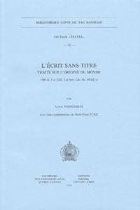 Louis Painchaud - L'écrit sans titre - Traité sur l'origine du monde (NH II, 5 et XIII, 2 et Brit. Lib. Or. 4926[1 ).