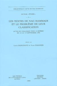 Louis Painchaud - Les textes de Nag Hammadi et le problème de leur classification - Actes du colloque tenu à Québec du 15 au 19 septembre 1993.