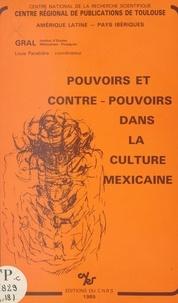 Louis Panabière - Pouvoirs et contre-pouvoirs dans la culture mexicaine.