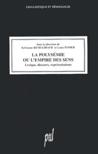 Louis PANIER (dir.) et Sylvianne RÉMI-GIRAUD (dir.) - La polysémie ou l'empire des sens - Lexique, discours, représentations.