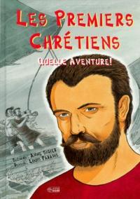 Louis Paradis et Anne Sigier - Les premiers chrétiens - Quelle aventure !.