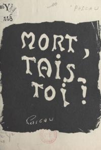 Louis Pascau - Mort, tais-toi !.