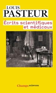 Louis Pasteur - Ecrits scientifiques et médicaux.