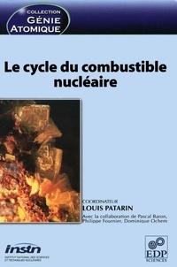 Louis Patarin - Le cycle du combustible nucléaire.
