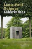 Louis-Paul Guigues - Labyrinthes.