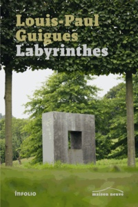 Louis-Paul Guigues - Labyrinthes.