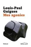 Louis-Paul Guigues - Mes agonies.