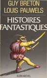 Louis Pauwels et  Breton - Histoires fantastiques.