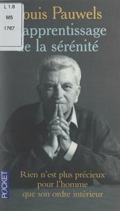 Louis Pauwels et Laurence E. Fritsch - L'apprentissage de la sérénité.