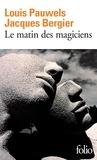 Louis Pauwels et Jacques Bergier - Le matin des magiciens - Introduction au réalisme fantastique.