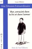 Louis Pelletier - Van, enraciné dans la foi et dans l'amour.