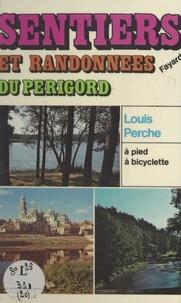 Louis Perche et Michel Pluvinage - Sentiers et randonnées du Périgord.