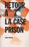 Louis Perego - Retour à la case prison.
