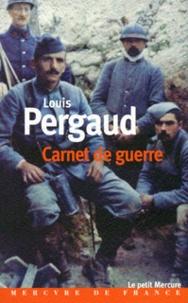 Louis Pergaud et Jean-Pierre Ferrini - Carnet de guerre - Suivi de Un tombeau pour Louis Pergaud.