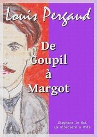 Louis Pergaud - De Goupil à Margot.
