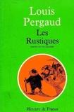Louis Pergaud - Les rustiques.